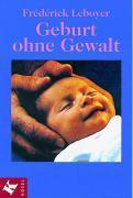 Cover-Bild zu Leboyer, Frédérick: Geburt ohne Gewalt