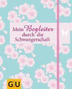 Cover-Bild zu Schutt, Karin: Mein Begleiter durch die Schwangerschaft