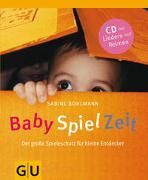 Cover-Bild zu Bohlmann, Sabine: BabySpielZeit (mit Audio-CD)