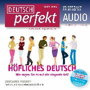 Cover-Bild zu Begisheva, Alia: Deutsch lernen Audio - Höfliches Deutsch (Audio Download)