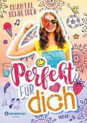 Cover-Bild zu Schreiber, Chantal: Perfekt für dich