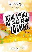 Cover-Bild zu Schreiber, Chantal: Kein Prinz ist auch keine Lösung (eBook)