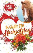 Cover-Bild zu Schreiber, Chantal: Im Galopp zum Hochzeitstag (eBook)