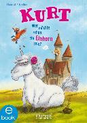 Cover-Bild zu Schreiber, Chantal: Kurt 1. Wer möchte schon ein Einhorn sein? (eBook)