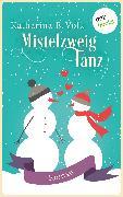 Cover-Bild zu Volk, Katharina E.: Mistelzweigtanz (eBook)