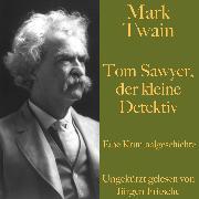 Cover-Bild zu Mark Twain: Tom Sawyer, der kleine Detektiv (Audio Download) von Twain, Mark