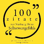 Cover-Bild zu 100 Zitate zur Stärkung des Selbstvertrauens (Audio Download) von Brontë, Charlotte