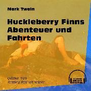 Cover-Bild zu Huckleberry Finns Abenteuer und Fahrten (Ungekürzt) (Audio Download) von Twain, Mark