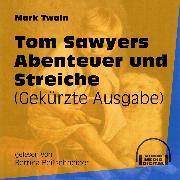 Cover-Bild zu Tom Sawyers Abenteuer und Streiche (Gekürzt) (Audio Download) von Twain, Mark