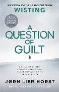 Cover-Bild zu Horst, Jørn Lier: A Question of Guilt (eBook)