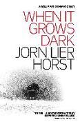 Cover-Bild zu Horst, Jorn Lier: When it Grows Dark (eBook)