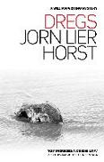 Cover-Bild zu Horst, Jorn Lier: Dregs (William Wisting Mystery 1) (eBook)