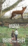 Cover-Bild zu Scheffel, Annika: Bevor alles verschwindet (eBook)