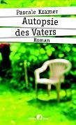 Cover-Bild zu Kramer, Pascale: Autopsie des Vaters
