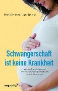 Cover-Bild zu Backe, Jael: Schwangerschaft ist keine Krankheit