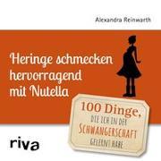Cover-Bild zu Reinwarth, Alexandra: Heringe schmecken hervorragend mit Nutella