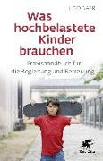 Cover-Bild zu Baer, Udo: Was hochbelastete Kinder brauchen