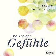 Cover-Bild zu Frick-Baer, Gabriele: Das ABC der Gefühle (Audio Download)