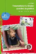 Cover-Bild zu Baer, Udo: Traumatisierte Kinder sensibel begleiten