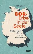 Cover-Bild zu Baer, Udo: DDR-Erbe in der Seele