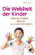 Cover-Bild zu Baer, Udo: Die Weisheit der Kinder (eBook)