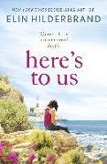 Cover-Bild zu Hilderbrand, Elin: Here's to Us (eBook)