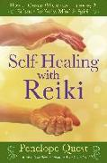 Cover-Bild zu Quest, Penelope: Self-Healing with Reiki: How to Create Wholeness, Harmony & Balance for Body, Mind & Spirit