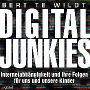 Cover-Bild zu Wildt, Bert te: Digital Junkies (Audio Download)