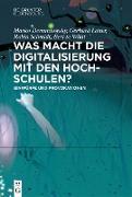 Cover-Bild zu Demantowsky, Marko (Hrsg.): Was macht die Digitalisierung mit den Hochschulen? (eBook)