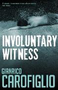 Cover-Bild zu Carofiglio, Gianrico: Involuntary Witness (eBook)