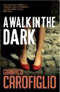 Cover-Bild zu Carofiglio, Gianrico: A Walk in the Dark (eBook)