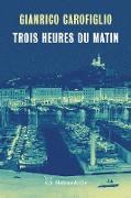 Cover-Bild zu Carofiglio, Gianrico: Trois heures du matin (eBook)