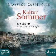 Cover-Bild zu Carofiglio, Gianrico: Kalter Sommer - Ein Fall für Maresciallo Fenoglio (Ungekürzt) (Audio Download)