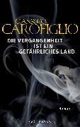 Cover-Bild zu Carofiglio, Gianrico: Die Vergangenheit ist ein gefährliches Land (eBook)