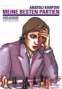 Cover-Bild zu Karpow, Anatoli: Meine besten Partien