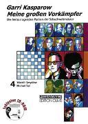 Cover-Bild zu Kasparow, Garri: Bd. 4: Meine grossen Vorkämpfer. Die bedeutendsten Partien der Schachweltmeister - Meine grossen Vorkämpfer
