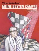 Cover-Bild zu Kortschnoi, Viktor: Meine besten Kämpfe