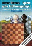 Cover-Bild zu Mednis, Edmar: Spiele gute Eröffnungszüge!