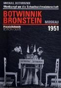 Cover-Bild zu Botwinnik, Michail: Wettkampf um die Schachweltmeisterschaft Botwinnik - Bronstein Moskau 1951