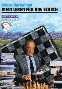 Cover-Bild zu Kortschnoi, Viktor L: Bd. 3: Mein Leben für das Schach - Mein Leben für das Schach