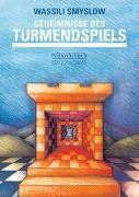 Cover-Bild zu Smyslow, Wassili: Geheimnisse des Turmendspiels