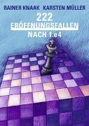 Cover-Bild zu Knaak, Rainer: 222 Eröffnungsfallen nach 1.e4