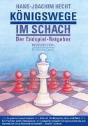 Cover-Bild zu Hecht, Hans-Joachim: Königswege im Schach