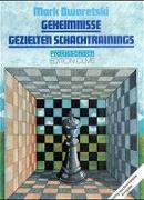 Cover-Bild zu Dworetski, Mark: Geheimnisse gezielten Schachtrainings