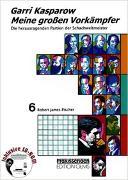 Cover-Bild zu Kasparow, Garri: Meine grossen Vorkämpfer. Die bedeutendsten Partien der Schachweltmeister