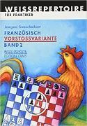 Cover-Bild zu Sweschnikow, Jewgeni: Französisch Vorstossvariante. Weissrepertoire für Praktiker