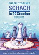 Cover-Bild zu Teschner, Rudolf: Schach in 40 Stunden
