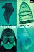 Cover-Bild zu Boyle, Tom Coraghessan: The Collected Stories of T. Coraghessan Boyle