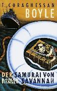 Cover-Bild zu Boyle, Tom Coraghessan: Der Samurai von Savannah (eBook)
