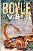 Cover-Bild zu Boyle, Tom Coraghessan: Wassermusik (eBook)